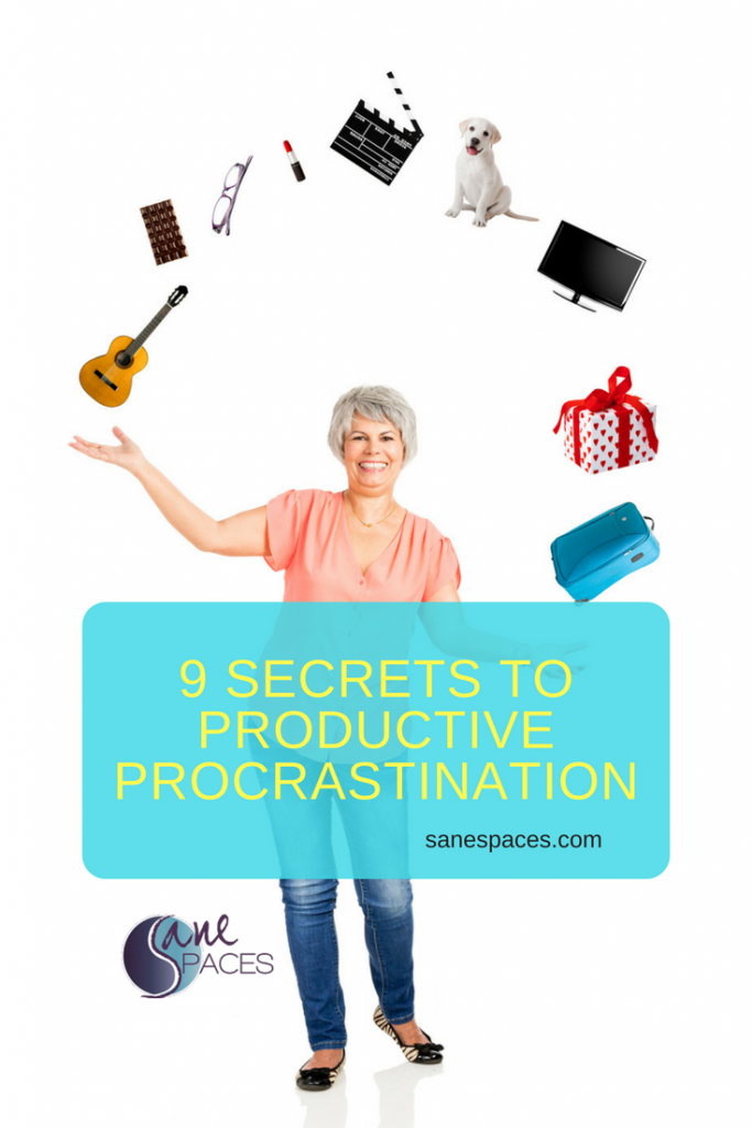 9 Secrets productive procrastination Sane Spaces/sanespaces.com