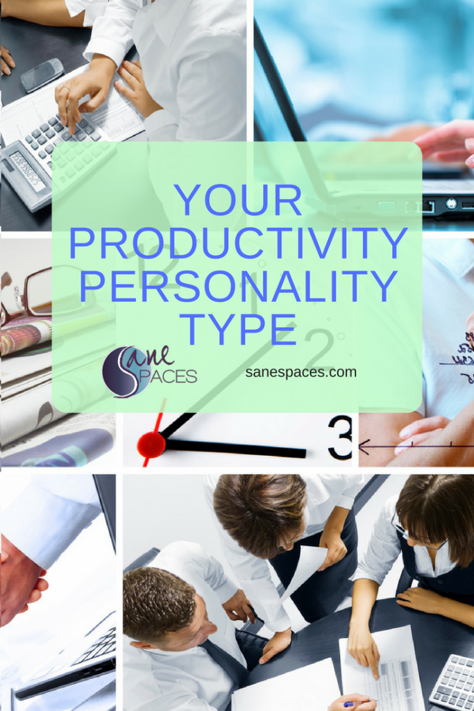 Productivity Personality Type Sane Spaces/sanespaces.com