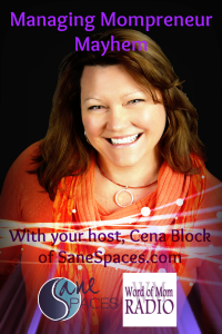 Cena Block Mompreneur Business Coach - Podcast For Women in Business/sanespaces.com