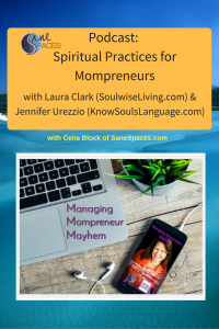 Spiritual Practices for Mom Entrepreneurs/mompreneur/sanespaces.com