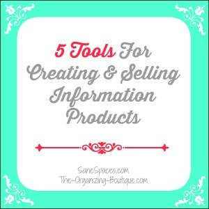 5 Tools for creating and selling information products/sanespaces.com