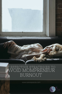 7 Effective Strategies To Avoid Mompreneur Burnout