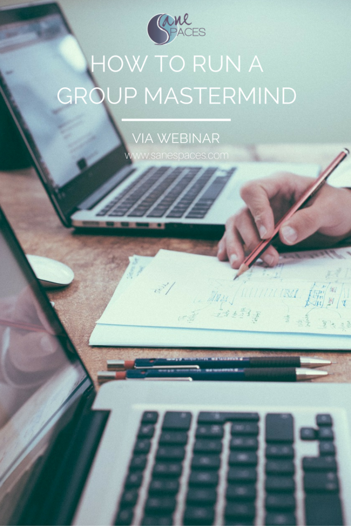 How To Run A Mastermind Program Via Webinar/sanespaces.com/online business/entrepreneur