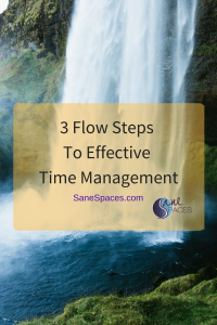 3 Skills To Effective Time Management: 3 Flow Steps