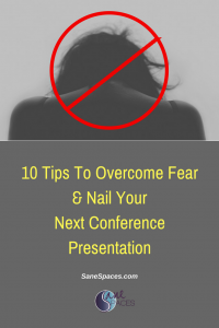 10 Tips To Overcome Fear & Nail Your Conference Presentation
