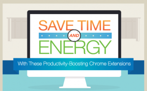 Save Time With Productivity-Boosting Google Chrome Extensions