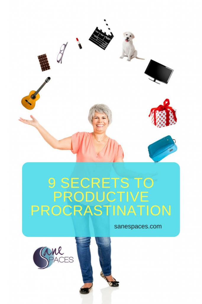 9 Secrets productive procrastination Sane Spaces/sanespaces.com