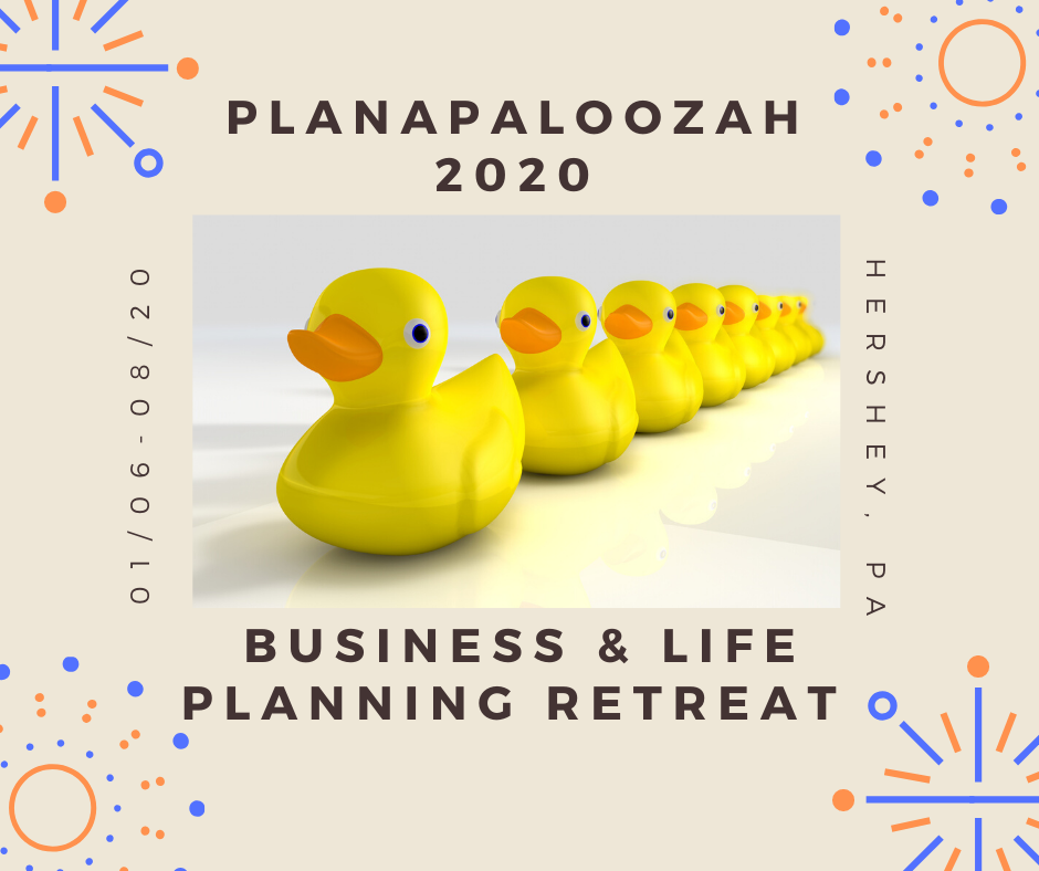 Planapaloozah 2020 Business & LIfe Planning Retreat